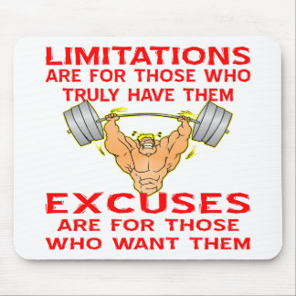 Bodybuilder Limitations vs. Excuses Mouse Pad