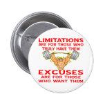 Bodybuilder Limitations vs. Excuses Pinback Button
