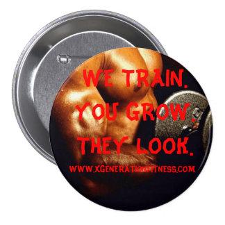 bodybuilder, WE TRAIN. YOU GROW. THEY LOOK., WW... Pinback Buttons