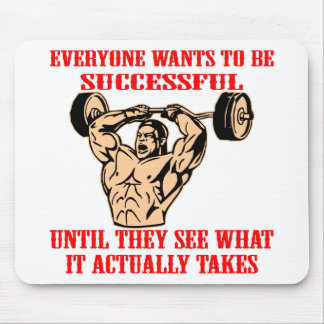 Bodybuilding Everyone Wants To Be Successful Until Mouse Pad
