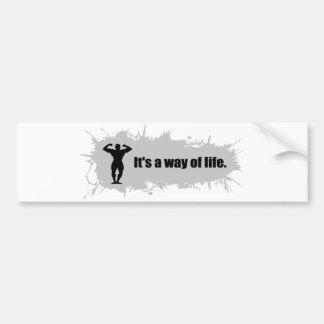 Bodybuilding Is a Way of Life Bumper Sticker