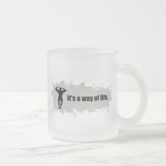Bodybuilding Is a Way of Life Frosted Glass Coffee Mug