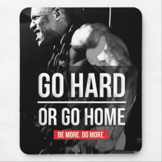 Bodybuilding Motivation - Go Hard or Go Home Mouse Pad