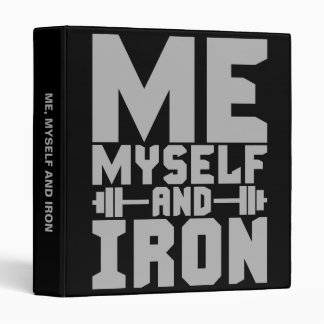 Bodybuilding Motivation - Me, Myself and Iron Binder