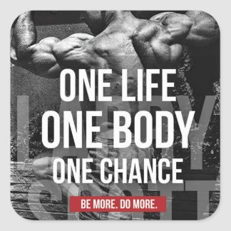 Bodybuilding Motivation - One Life, Body, Chance Square Sticker