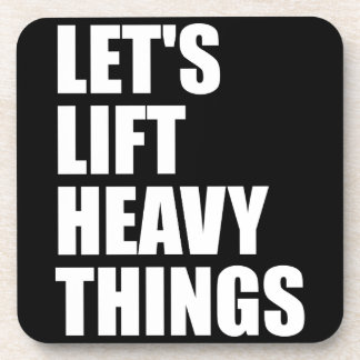 Bodybuilding, Powerlifting - Lift Heavy Things Beverage Coaster