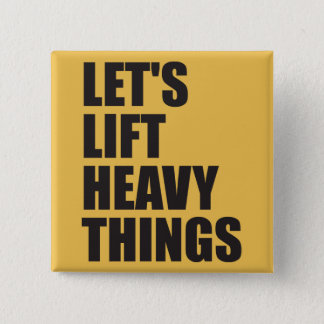 Bodybuilding, Powerlifting - Lift Heavy Things Button
