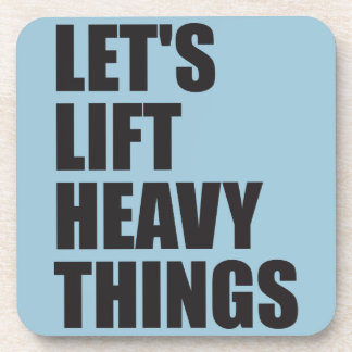 Bodybuilding, Powerlifting - Lift Heavy Things Coaster