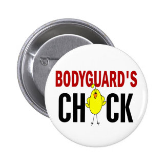 BODYGUARD'S CHICK BUTTON