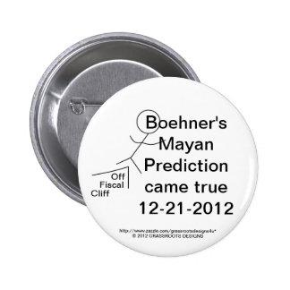 Boehner's Mayan Prediction Came True On 12-21-2012 Pinback Button