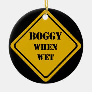 boggy when wet ceramic ornament