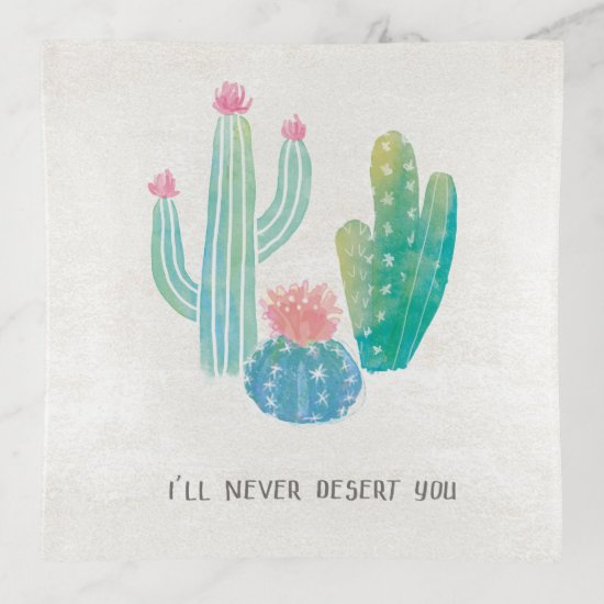 Bohemian Cactus | I'll Never Desert You Trinket Trays