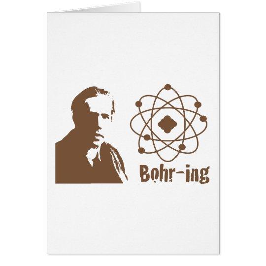 Bohr-ing Card