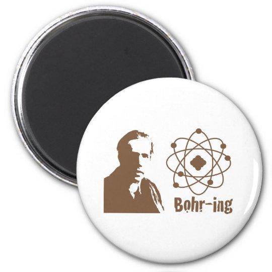 Bohr-ing Magnet