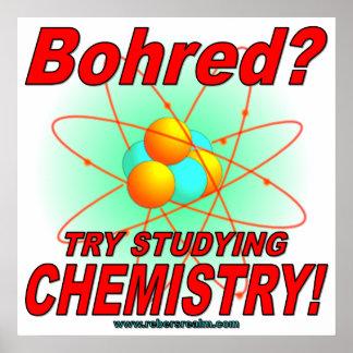 ¿Bohred ¡Intento que estudia química Posters
