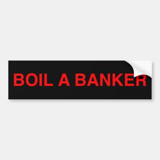 Boil A Banker Bumper Sticker