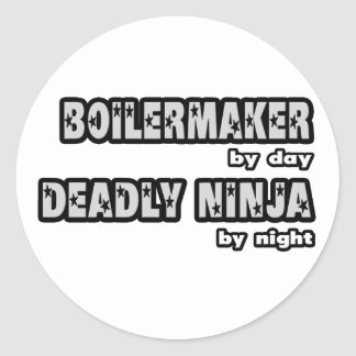 Boilermaker By Day...Deadly Ninja By Night Classic Round Sticker