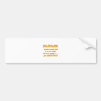 Boilermaker .. Official Job Description Bumper Sticker