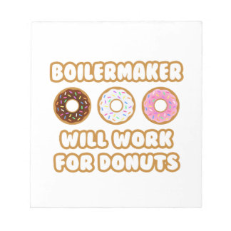 Boilermaker Will Work For Donuts Memo Note Pad