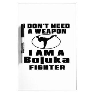 Bojuka Fighter Don't Need Weapon Dry-Erase Whiteboard