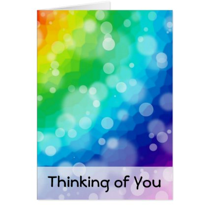 Bokeh Rainbow Pattern Thinking of  You Card