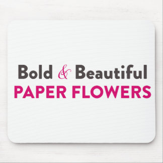 Bold & Beautiful Paper Flowers - Molding Mat Mouse Pad