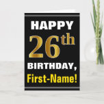 [ Thumbnail: Bold, Black, Faux Gold 26th Birthday W/ Name Card ]