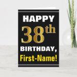 [ Thumbnail: Bold, Black, Faux Gold 38th Birthday W/ Name Card ]