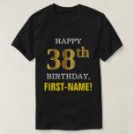 [ Thumbnail: Bold, Black, Faux Gold 38th Birthday W/ Name Shirt ]
