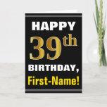 [ Thumbnail: Bold, Black, Faux Gold 39th Birthday W/ Name Card ]