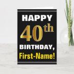 [ Thumbnail: Bold, Black, Faux Gold 40th Birthday W/ Name Card ]