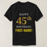 [ Thumbnail: Bold, Black, Faux Gold 45th Birthday W/ Name Shirt ]
