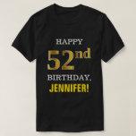 [ Thumbnail: Bold, Black, Faux Gold 52nd Birthday W/ Name Shirt ]