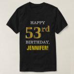 [ Thumbnail: Bold, Black, Faux Gold 53rd Birthday W/ Name Shirt ]