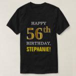 [ Thumbnail: Bold, Black, Faux Gold 56th Birthday W/ Name Shirt ]