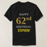[ Thumbnail: Bold, Black, Faux Gold 62nd Birthday W/ Name Shirt ]