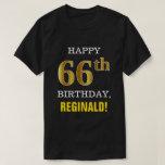 [ Thumbnail: Bold, Black, Faux Gold 66th Birthday W/ Name Shirt ]