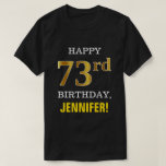 [ Thumbnail: Bold, Black, Faux Gold 73rd Birthday W/ Name Shirt ]
