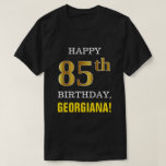 [ Thumbnail: Bold, Black, Faux Gold 85th Birthday W/ Name Shirt ]