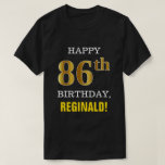 [ Thumbnail: Bold, Black, Faux Gold 86th Birthday W/ Name Shirt ]