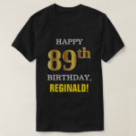 [ Thumbnail: Bold, Black, Faux Gold 89th Birthday W/ Name Shirt ]