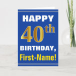 [ Thumbnail: Bold, Blue, Faux Gold 40th Birthday W/ Name Card ]