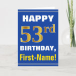 [ Thumbnail: Bold, Blue, Faux Gold 53rd Birthday W/ Name Card ]