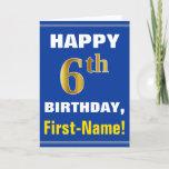 [ Thumbnail: Bold, Blue, Faux Gold 6th Birthday W/ Name Card ]