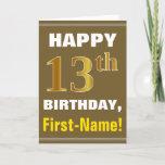 [ Thumbnail: Bold, Brown, Faux Gold 13th Birthday W/ Name Card ]