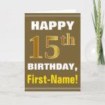 [ Thumbnail: Bold, Brown, Faux Gold 15th Birthday W/ Name Card ]