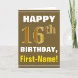 [ Thumbnail: Bold, Brown, Faux Gold 16th Birthday W/ Name Card ]