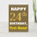 [ Thumbnail: Bold, Brown, Faux Gold 24th Birthday W/ Name Card ]