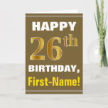 [ Thumbnail: Bold, Brown, Faux Gold 26th Birthday W/ Name Card ]