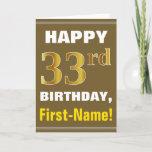 [ Thumbnail: Bold, Brown, Faux Gold 33rd Birthday W/ Name Card ]